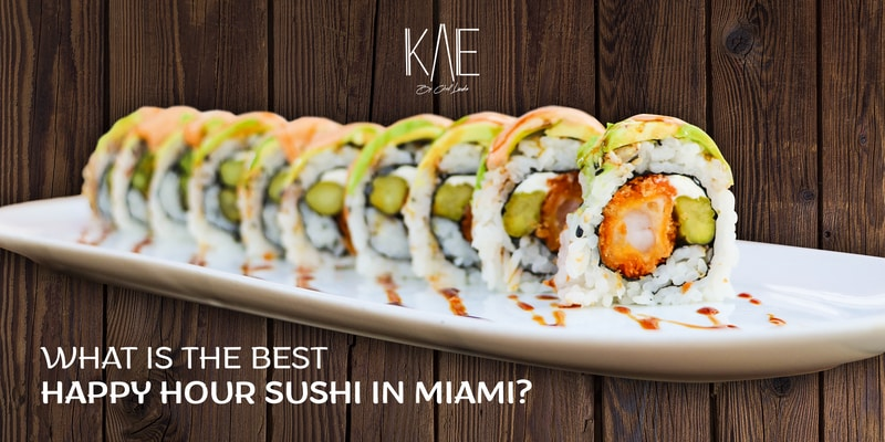 Best Happy Hour Sushi in Miami