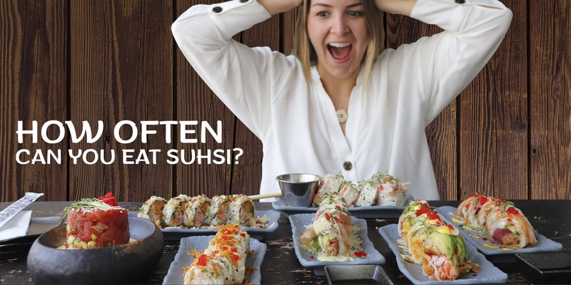 How Often Can You Eat Sushi